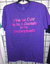 I Was Too Cute To Be A Cheerleader So I Play Volleyball T-Shirt S-XL Purple New