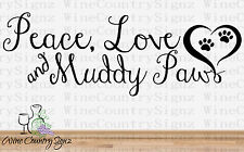 Peace Love And Muddy Paws Dog Cat Rescue Car Window Wall Vinyl Decal Sticker