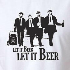 Funny Drinking T-shirt Let It Beer The Beatles gold clothes box set let it be