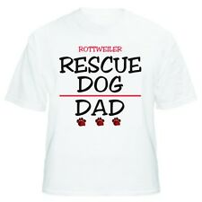Rottweiler Rescue Dad Dog Lover T-Shirt - Sizes Small through 5XL
