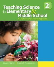 Teaching Science in Elementary and Middle School : A Cognitive and Cultural...
