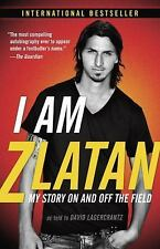 I Am Zlatan: My Story On and Off the Field, New, Free Shipping