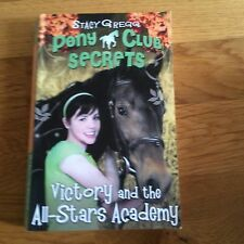 Stacy Gregg Pony Club Secrets - Victory and the All-Stars Academy - Book 8