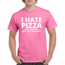 T Shirt I Hate Pizza Mens S Funny Tee Sleeve Food New Humor Top Adult Casual Ts