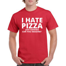 I Hate Pizza T Shirt Joke S Funny Adult V Humor Tee Foodie Sarcastic Lover New L