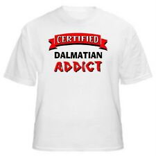 Dalmatian Certified Addict Dog Lover T-Shirt-Sizes Small through 5XL