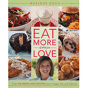 Eat More of What You Love: Over 200 Brand-New Recipes FREE SHIPPING H/C DJ