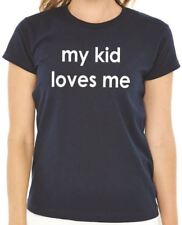 My Kid Loves Me Women's T-Shirt Wife Shirt Happy Mother Day