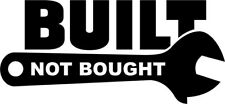 Built Not Bought - Wrench - JDM - Vinyl Car Window and Laptop Decal Sticker