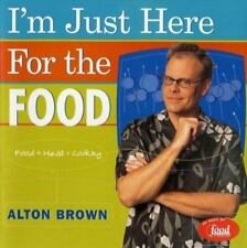 I'm Just Here for the Food : Food + Heat = Cooking by Alton Brown (2002, Hardcov