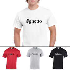 #ghetto Ghetto Funny Mens Hashtag Gildan Cotton T-Shirt New