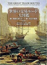 THE GREAT TRADE  ROUTES A History of Cargoes&Commerce Illustrated Book