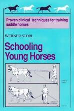 Schooling Young Horses by Werner Storl  Hardcover NEW