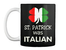 St Patricks Day Italian Otalian - St. Patrick Was Gift Coffee Mug