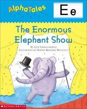 AlphaTales (Letter E: The Enormous Elephant Show): A Series of 26 Irresistible A
