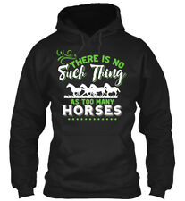 No Such Thing As Too Many Horses - There Is Gildan Hoodie Sweatshirt