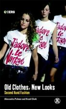 Old Clothes, New Looks: Second-Hand Fashion by Palmer Alexandra: New