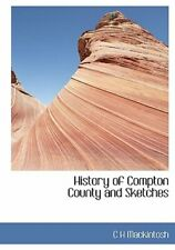 History of Compton County and Sketches by C H Mackintosh: New