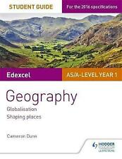 Edexcel AS/A-Level Geography Student Guide 2: Globalisation; Shaping Places:...