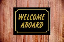 Welcome aboard weatherproof sign ideal Birthday Christmas gift 9382 boat bus