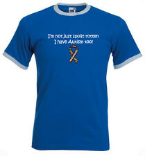 41a. Autism Adults T-shirts - I am not just spoilt rotten, I have Autism too!