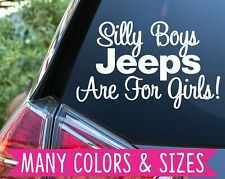 SILLY BOYS JEEPS ARE FOR GIRLS TRUCK DECAL