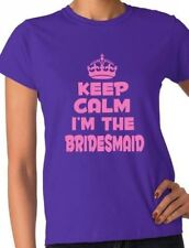 Keep Calm I'm The Bridesmaid  Wedding Funny Hen Party Ladies T Shirt Size S-XXL