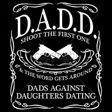 Dads With Daughters Dating Funny T-Shirt Guns Mens Size S to 3XL Big and Tall