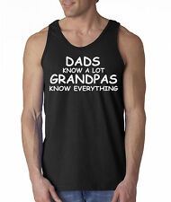 Dads Know A Lot Grandpas Know Everything Tank Top Tee Shirt Funny Gift S-2XL