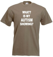 76a. Autism Adults T-shirts - What? Is my Autism Showing?