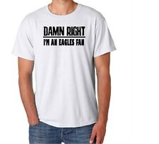 Eagles Damn Right Show Your City Pride Philadelphia Funny Shirt