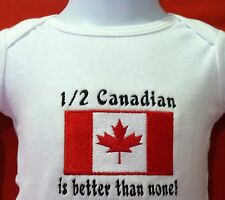 1/2 Canadian is better than none! Canada Flag  Baby Bodysuit Embroidery