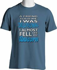 Delusional Almost Fell Off Unicorn Funny Saying T Shirts Mens Small to 3X Large