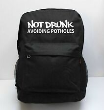 Not Drunk Avoiding Potholes Backpack custom COOL RAVE AUTHENTIC SCHOOL BOOK RACE