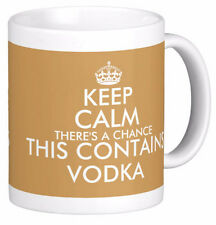 KEEP CALM THERE'S A CHANCE THIS CONTAINS VODKA fun MUG personalised alcohol mugs