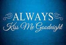 Always Kiss Me Goodnight Vinyl Wall Quote Decal Romance Bedroom Sticker