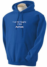 Autism Adults Sweats  and Hoodies, Not naughty, I have Autism