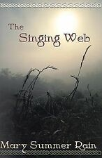 The Singing Web by Mary Summer Rain (1999, Paperback)