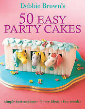 50 Easy Party Cakes by Debbie Brown (Paperback, 2007) New Book