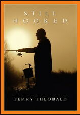 STILL HOOKED by Terry Theobald new SIGNED chub barbel carp pike roach fishing