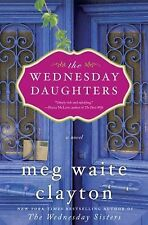 The Wednesday Daughters by Meg Waite Clayton (2013, Hardcover)