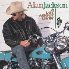 A Lot About Livin' (And a Little 'Bout Love) by Alan Jackson (CD, Oct-1992, Ari…