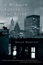 A Window Across the River by Brian Morton (2004, Paperback)