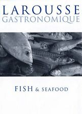 Larousse Gastronomique: Fish and Seafood