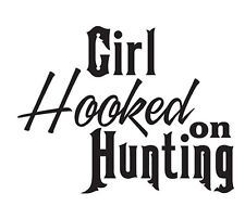Girl Hooked On Hunting Vinyl Decal **FREE SHIPPING**