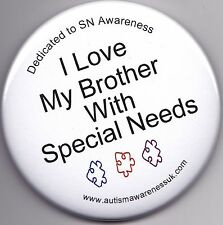 Special Needs Badges, I love my Brother with special needs