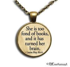 """Handmade Glass Pendant Necklace Alcott Book Quote """".. too fond of books .."""""""
