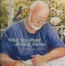 WAYNE MOORE (COUNTRY) - WHAT MY HEART ALREADY KNOWS * NEW CD