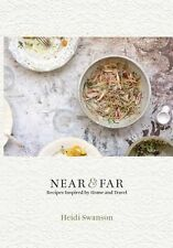 Near and Far: Recipes Inspired by Home and Travel by Heidi Swanson Hardcover Boo