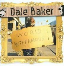 DALE BAKER - WORLD ANTI-FAMOUS * NEW CD